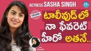 Actress Sasha Singh Exclusive Interview